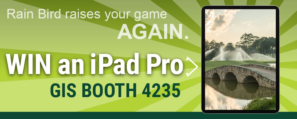 Rain Bird raises your game again. Stop by booth 4235 at GIS 2020